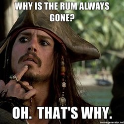 why-is-the-rum-always-gone-oh-thats-why